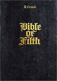 R. Crumb: Bible of Filth (2017) (Signed) (Limited Edition)